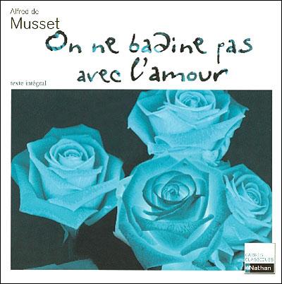 on-ne-badine-pas-avec-l-amour-Alfred-Musset