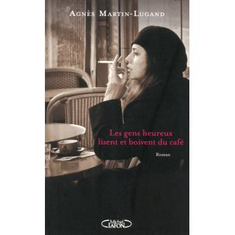Les -gens-lisent-et-boivent-du-café - Agnès-Martin-Lugand